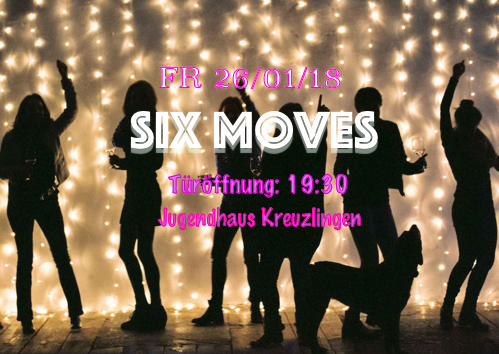 Six Moves Party 26.Januar 2018
